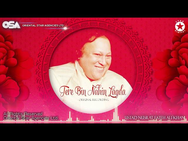 Tere Bin Nahin Lagda | Nusrat Fateh Ali Khan | Original Version | Tere Bin Official | OSA Worldwide