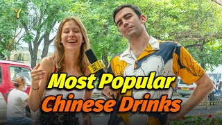 YStreet Interview: What do foreigners think of the most POPULAR Chinese drinks?