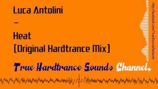 Luca Antolini - Heat (Original Hardtrance Mix)