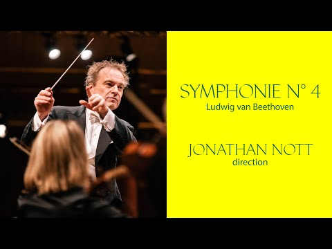 OSR - Beethoven | Symphonie N°4  | Jonathan Nott