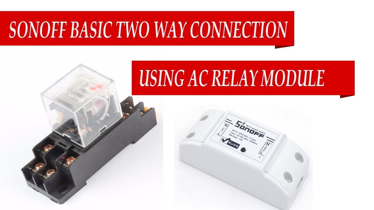 medium resolution of sonoff basic wifi switch how to make two way connection wiring instructions with ac relay