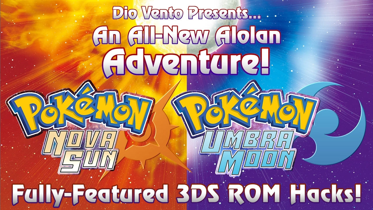 Sun] Pokémon Nova Sun & Umbra Moon: Fully-featured, challenging 3DS
