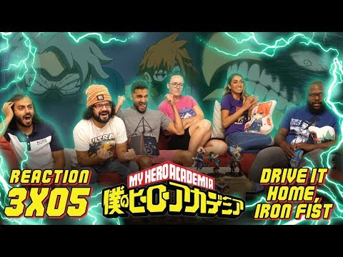 My Hero Academia - 3x5 Drive It Home, Iron Fist! - Group Reaction