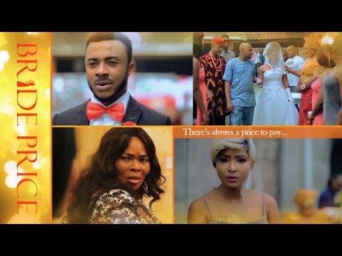 Download Bride Price - New 2017 Latest Nigerian Movies