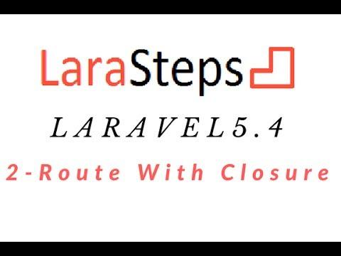LaraSteps: 2-How to write Routes with Closure in Laravel (Laravel 5 4)