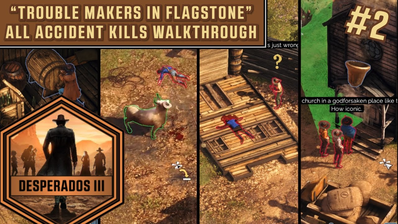 Desperados Iii Trouble Makers In Flagstone All Accident Kills Walkthrough Youtube