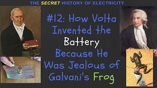How Volta Invented the First Battery Because He Was Jealous of Galvani's Frog