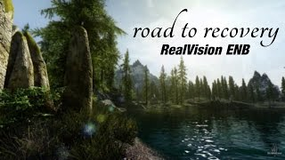 Skyrim HD - Road To Recovery  [ PC | RealVision ENB | HD ]