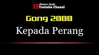 Karaoke Gong 2000 - Kepada Perang