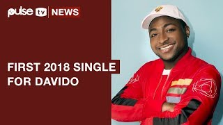 """Davido """"Flora My Flawa"""" Is His First Single for 2018 as He Resumes the Year 
