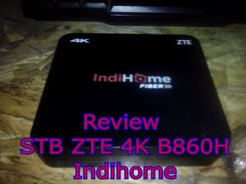 Review] STB ZTE 4K B860H - Indihome - Youtube On Repeat