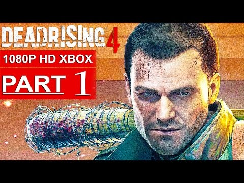 DEAD RISING 4 Gameplay Walkthrough Part 1 [1080p HD Xbox One] - No Commentary (FULL GAME)