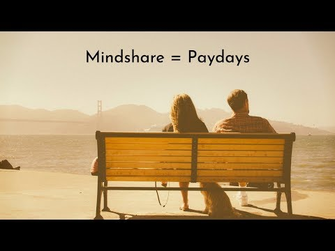 Mindshare = Paydays