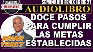 ¡DOCE PASOS PARA EL CUMPLIMIENTO DE LAS METAS!-SEMINARIO FÉNIX (16 DE 27)