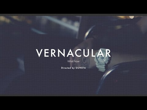 VERNACULAR - What Now