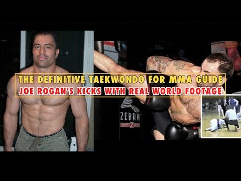 The Definitive Taekwondo For MMA Guide: Joe Rogan's Kicks In Real Fights