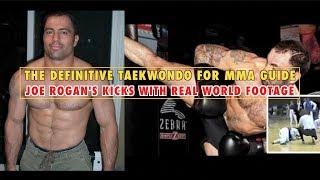 The Definitive Taekwondo for MMA Guide: Joe Rogan's Kicks in Real Fights