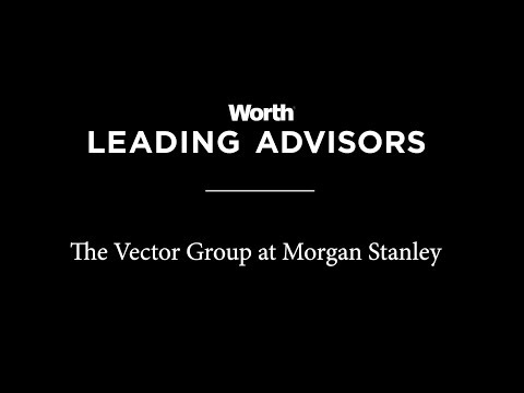 The Vector Group at Morgan Stanley - Worth