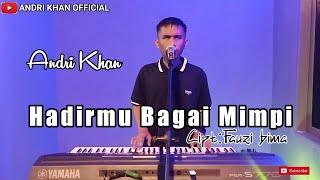 Lagu Dangdut Terbaru #ANDRIKHAN 🎼 HADIRMU BAGAI MIMPI 🎼 FAUZI BIMA