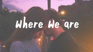 Gambar cover Kayden - Where We Are (Lyric Video)