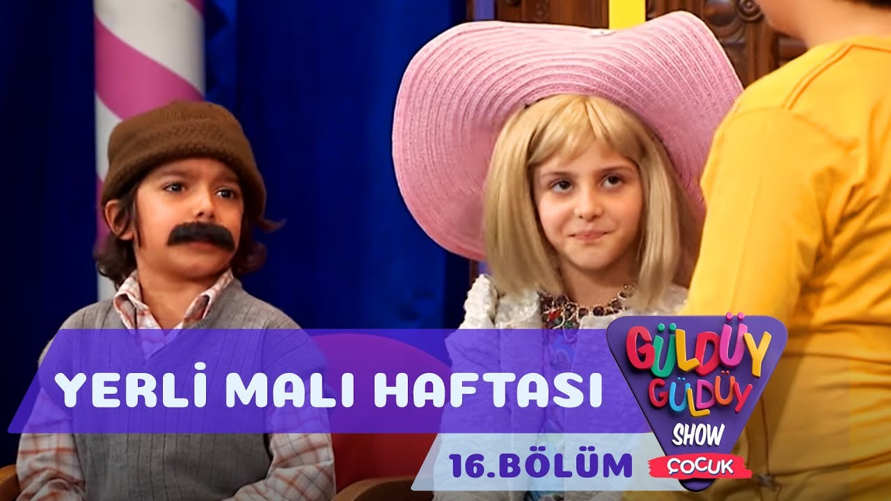 Güldüy Güldüy Show Çocuk 16.Bölüm - Yerli Malı Haftası