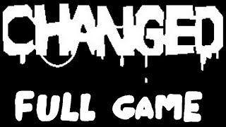 Changed - FULL GAME *No Commentary*