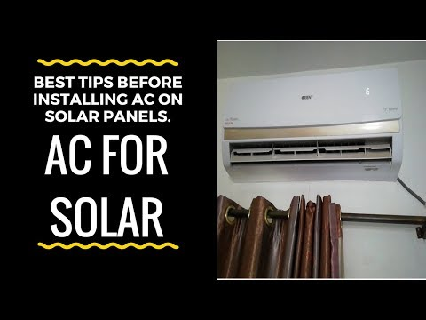 Best Tips Before Installing AC on Solar Panels.