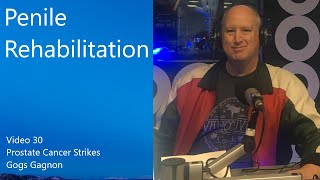My Prostate Cancer Journey – Penile Rehabilitation – Gogs Gagnon – Video 30