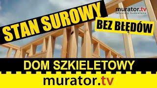 Jak zbudowany jest dom szkieletowy  - STAN SUROWY BEZ BŁĘDÓW