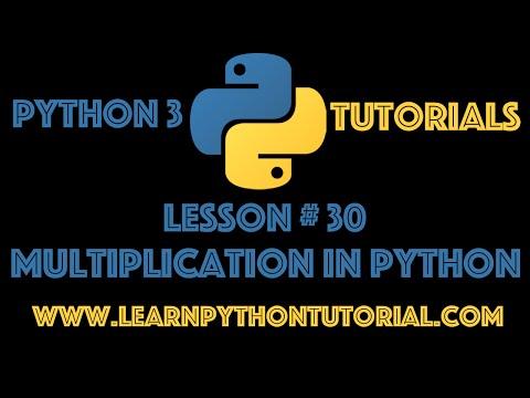 Python Tutorial: Multiplication In Python - Python Numbers #30