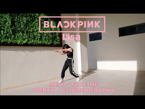 BLACKPINK LISA - TAKE ME BY MISO DANCE COVER (HONEY J CHOREOGRAPHY)