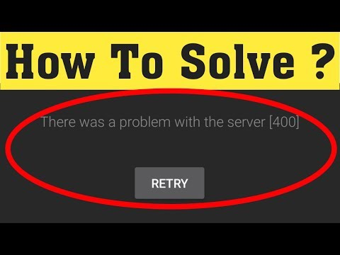 How to Fix Youtube Error There Was a Problem with the Network 400 in Android