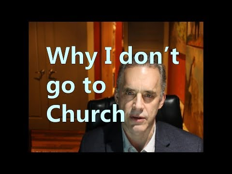 Why I don't go to church - Jordan Peterson