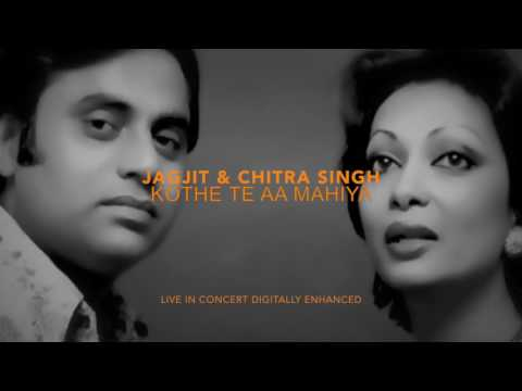 Jagjit & Chitra Singh - Kothe Te Aa Mahiya - Digitally Restored