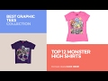 Top 12 Monster High Shirts // Best Graphic Tees Collection