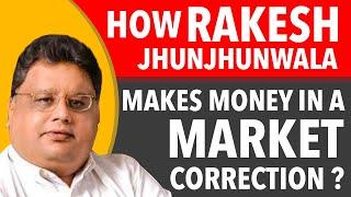 English| How Rakesh Jhunjhunwala Makes Money In A Market Correction ?? | Episode:46