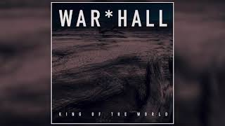 WAR*HALL - King of the World (Official Audio)