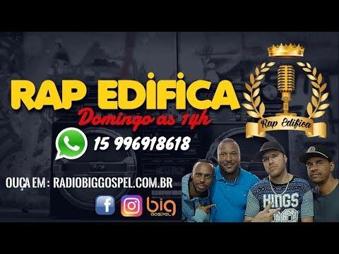 Rap Edifica 24/02/2019 -  Radio Big Gospel