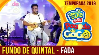 Fundo de Quintal - Fada (Ao Vivo no Pagode do Gago) FM O Dia