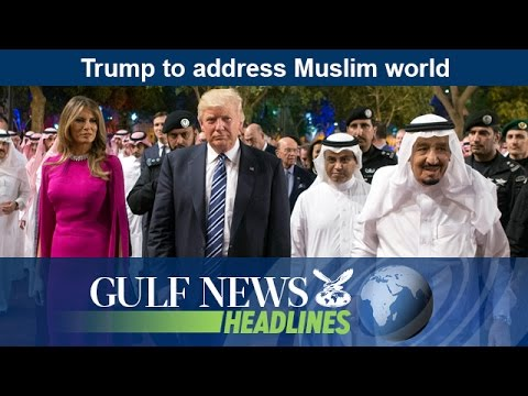 Donald Trump to address Muslim world - GN Headlines