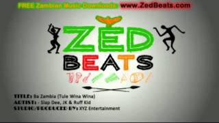 Ba Zambia (Tule Wina Wina) - Slap Dee, JK & Ruff Kid