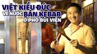 Anh chàng Đức mê canh chua, bỏ quê sang Việt Nam bán kebab là ai?