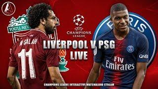 LIVERPOOL VS PSG (Live) | Champions League LFC Watchalong Stream