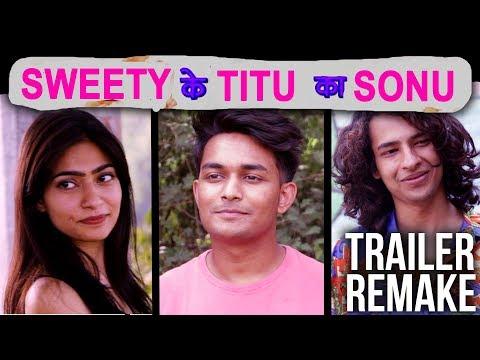 Sonu Ke Titu Ki Sweety (Trailer Remake) ft Entertainment