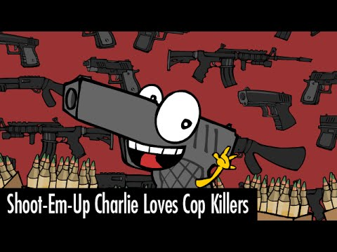 Shoot-Em-Up Charlie Loves Cop Killers