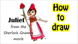 HOW TO DRAW JULIET from SHERLOCK GNOMES the movie. Adorable girl gnome.