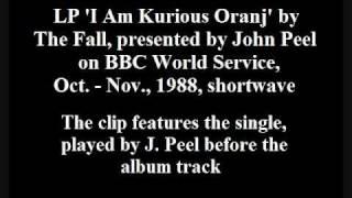 The Fall - I Am Kurious Oranj LP, presented by John Peel