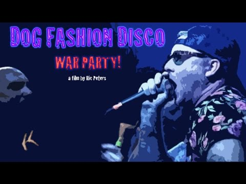 Dog Fashion Disco - War Party (Official...