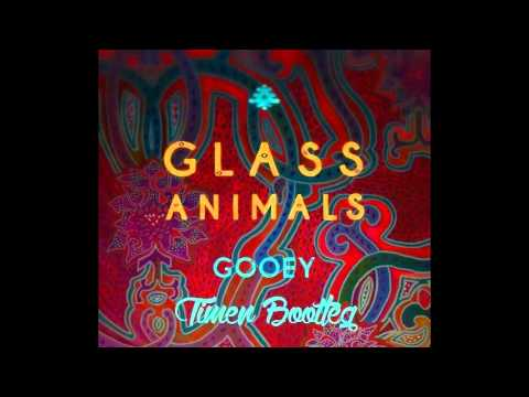 Glass Animals - Gooey (Timen Bootleg)