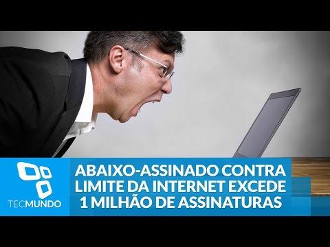 Abaixo Assinado Contra Limite Da Internet Excede 1 Milhão De Assinaturas